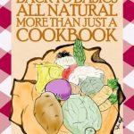 Grandma's Back to Basics All Natural More Than Just a Cookbook