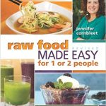 Raw Food Make Easy For 1 or 2 People