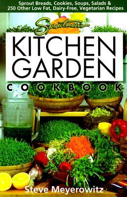 Sproutman's Kitchen Garden Cookbook