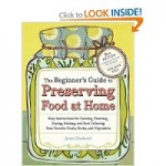 Giveaway and review: The Beginner's Guide to Preserving Food at Home