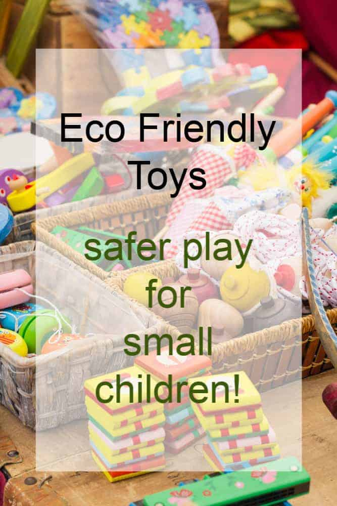Eco Friendly Toys help create safer play for small children