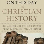 Review: On this Day in Christian History