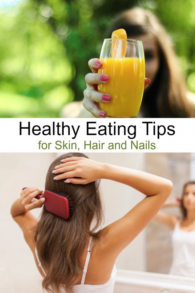 Healthy Eating Tips for Skin, Hair and Nails