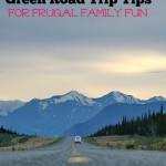 Green Road Trip Tips for Frugal Family Fun