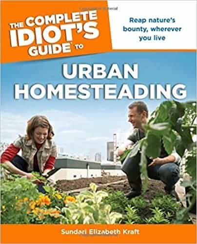 Idiots Guide to Urban Homesteading