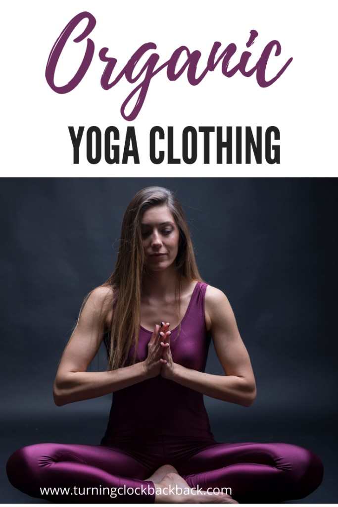woman sitting in yoga pose with text Organic Yoga Clothing