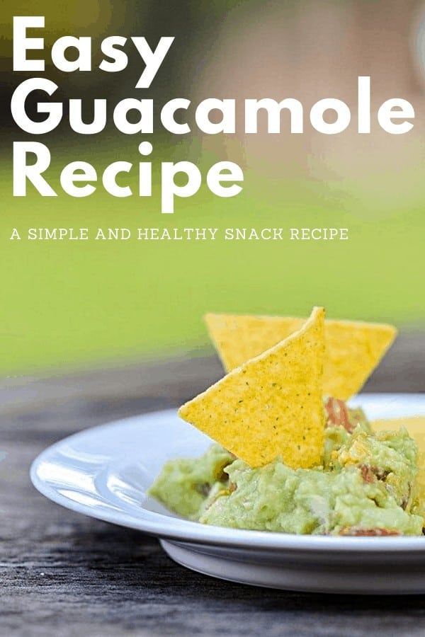 guacamole and chips on a plate with text overlay 'Easy Guacamole Recipe'