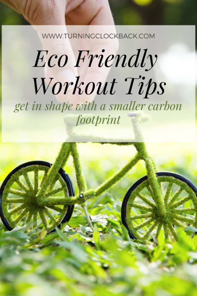 Eco Friendly Workout Tips get in shape with a smaller carbon footprint