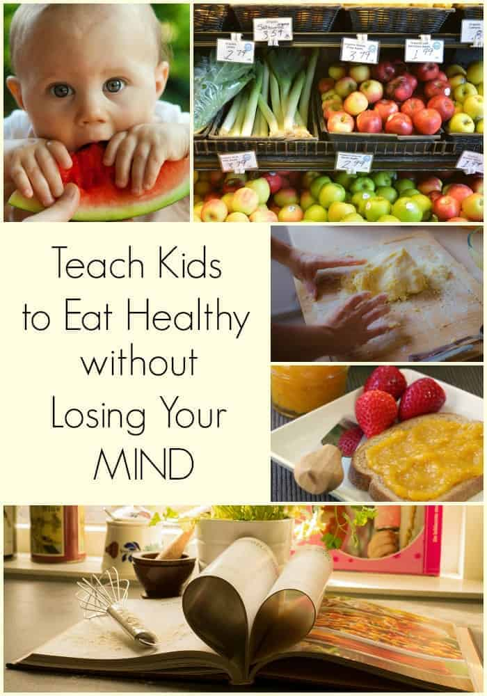 Teaching Kids to Eat Healthy without Losing Your Mind