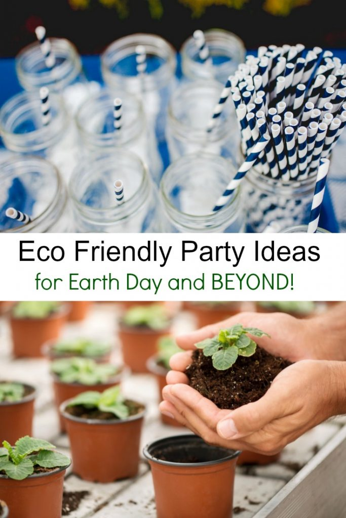 Eco Friendly Party Ideas for Earth Day and BEYOND