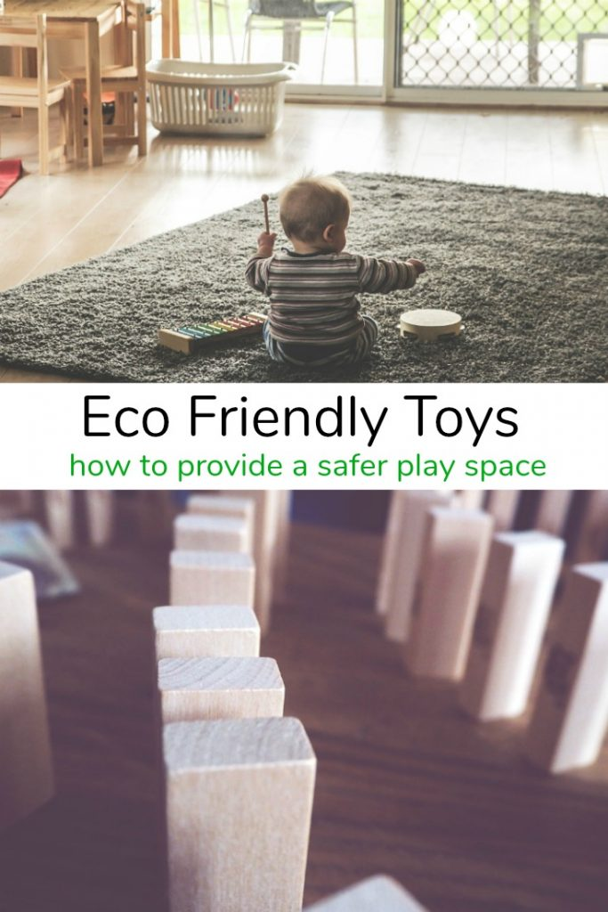 Eco Friendly Toys and How to Provide a Safer Play Space for Kids