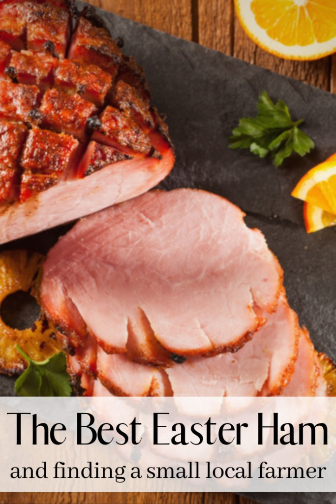 The Best Easter Ham and Why You Should Choose A Small Local Farm