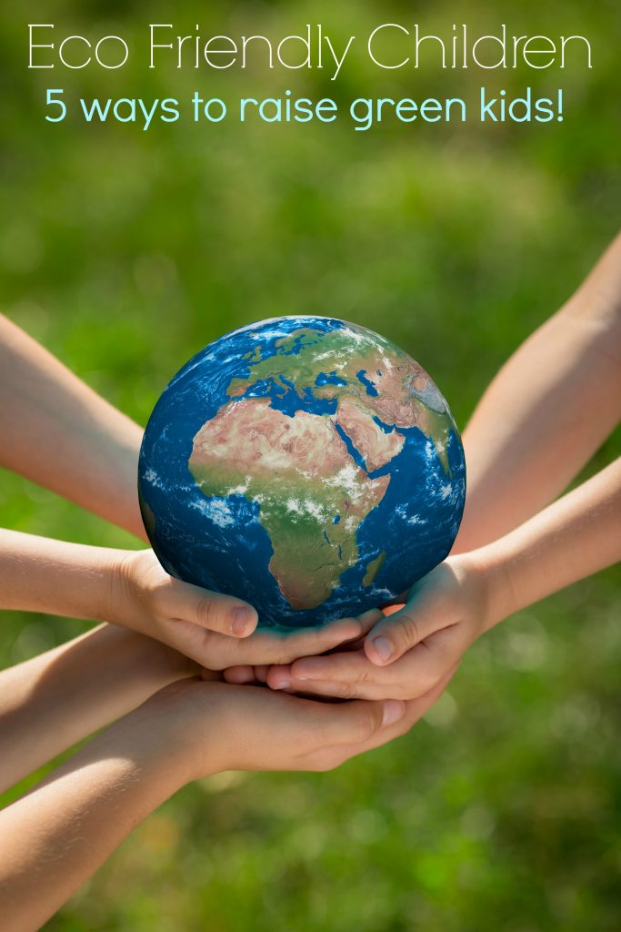 Eco Friendly Children 5 ways to raise green kids