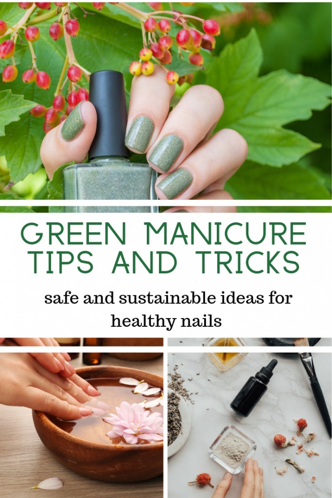 Green Manicure Tips and Tricks and safe and sustainable ideas for healthy nails