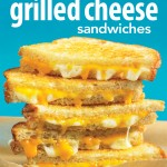 Cookbook Give Away:  150 Best Grilled Cheese Sandwiches