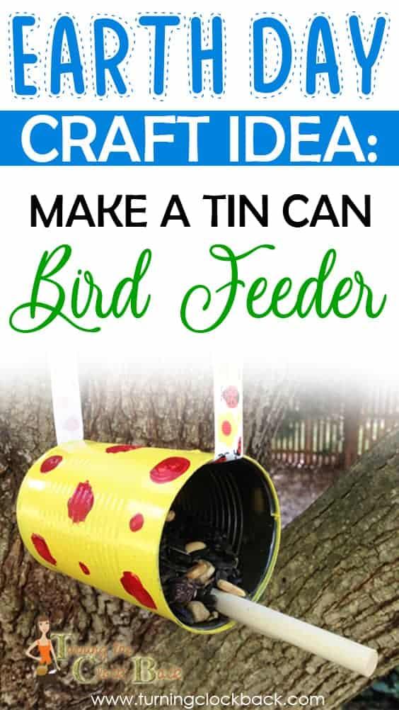 Earth Day Craft Idea Make a Tin Can Bird Feeder