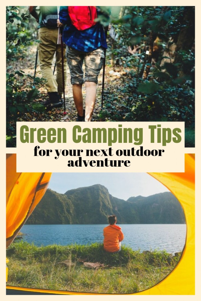 Green Camping Tips for your next outdoor adventure