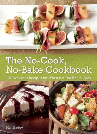The No Cook No Bake Cookbook