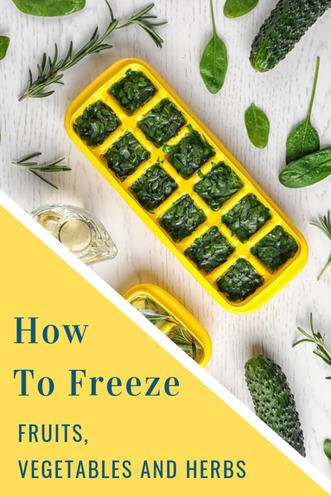 How To Freeze Fruits, Vegetables and Herbs