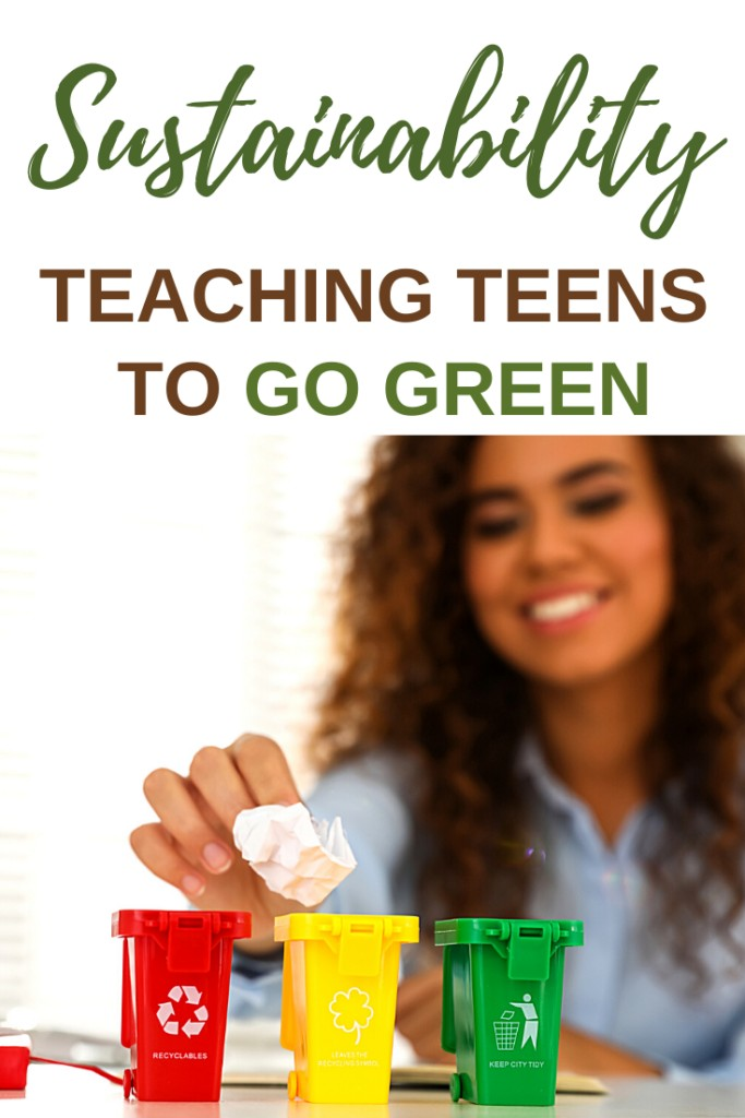 young woman putting something in mini recycling container with text 'sustainability and teach teens about going green'