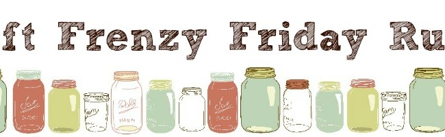 Craft Frenzy Friday Linky Party