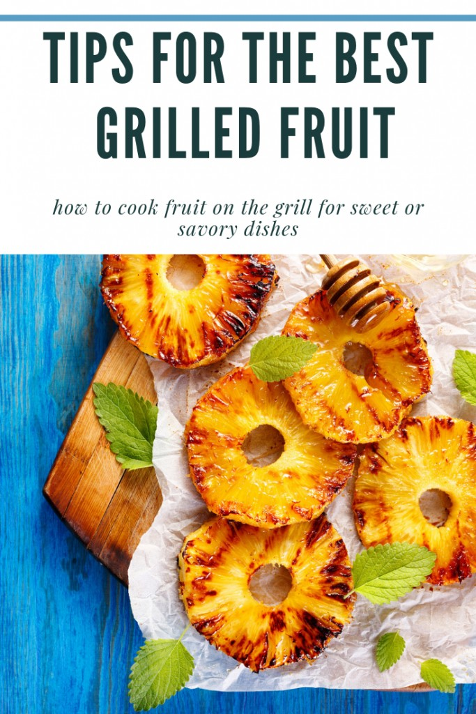 Tips for the Best Grilled Fruit