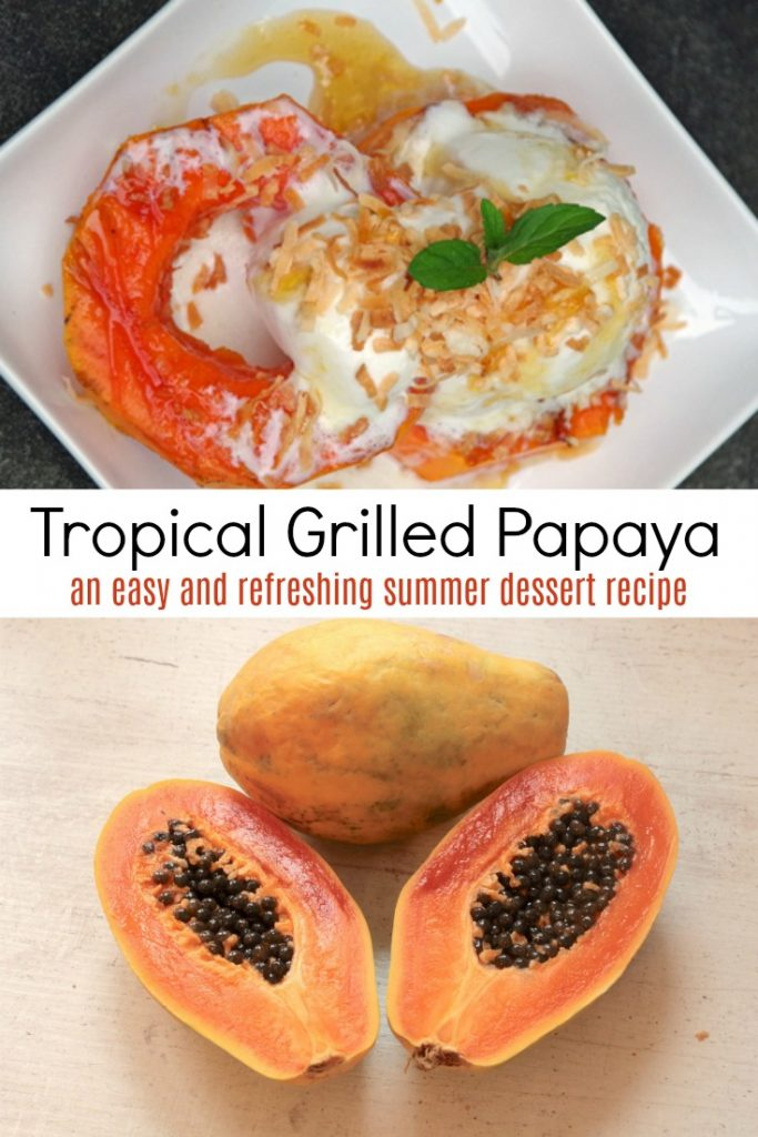 Tropical Grilled Papaya is an easy and refreshing summer dessert recipe