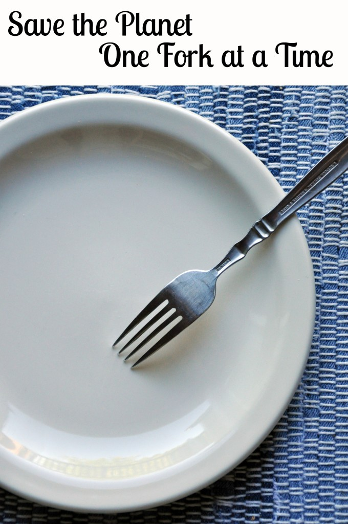 Save the Planet One Fork at a Time