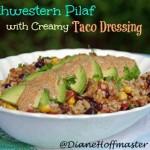 Southwestern Pilaf Recipe with Creamy Taco Dressing