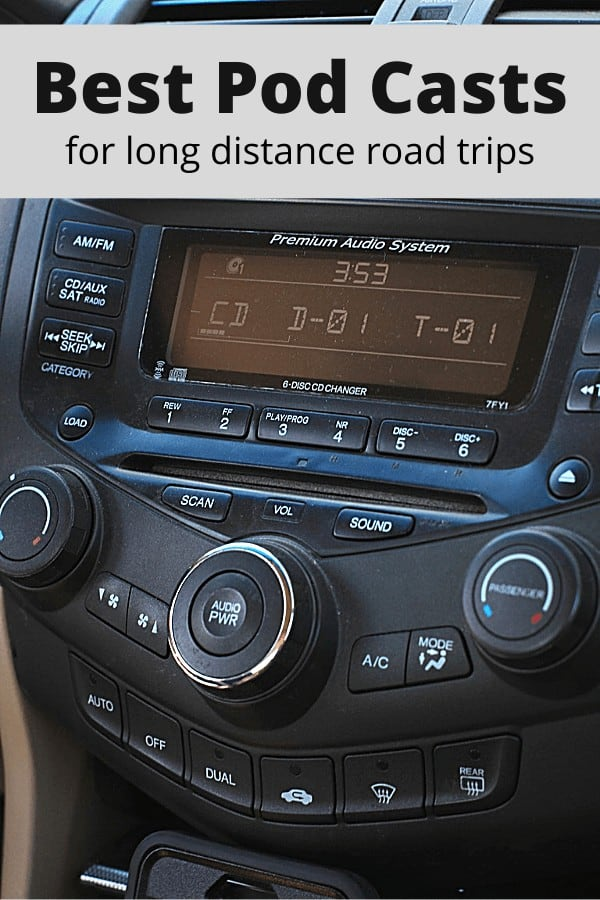 car radio with text overlay 'fBest Pod Casts for long distance road trips'