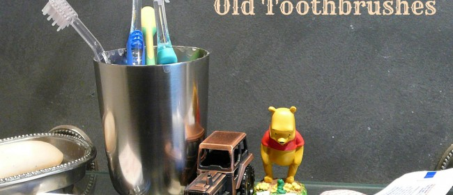 10 Ways to Repurpose Your Old Toothbrushes
