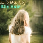 Natural Ways to Achieve Healthy Hair