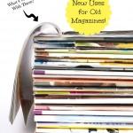 10 Creative Ways to Repurpose old Magazines