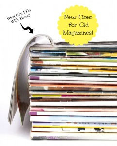 How to Repurpose Old Magazines
