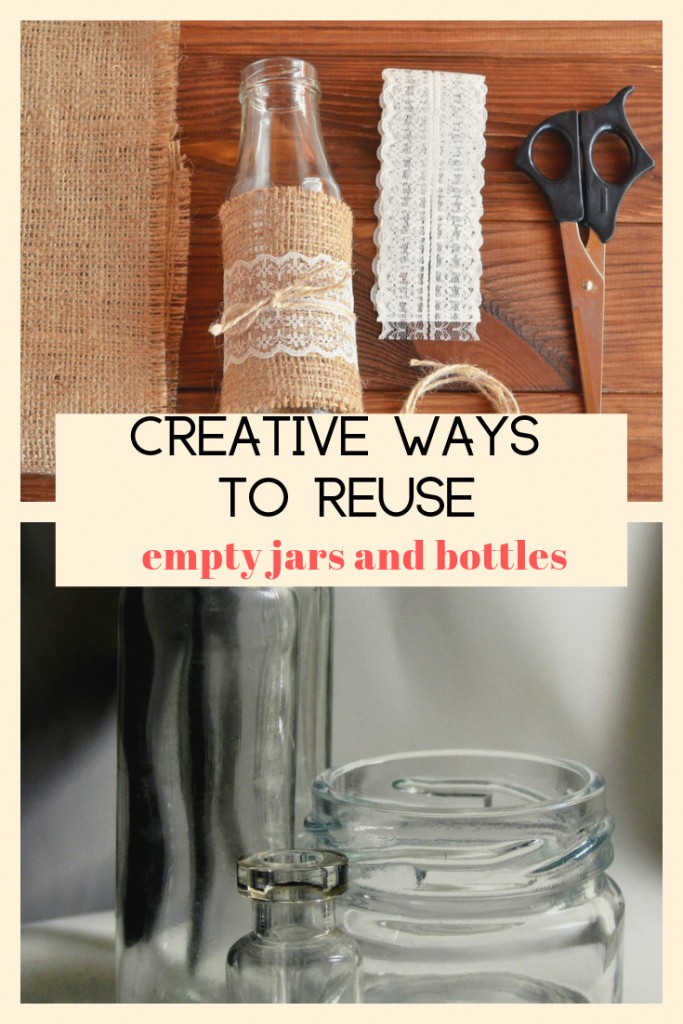 collage of empty jars and jar with craft material and text Creative Ways to REUSE empty jars and bottles