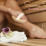 Sauna Tips for Better Health and Improved Well being