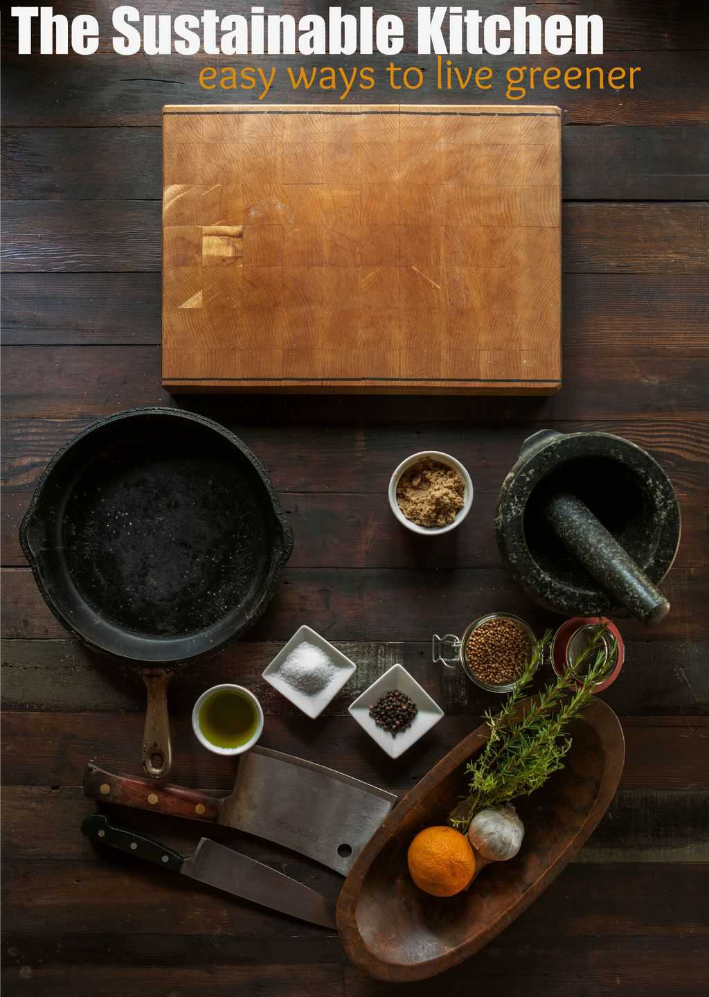 The Sustainable Kitchen: 5 Easy Ways to Live Greener!