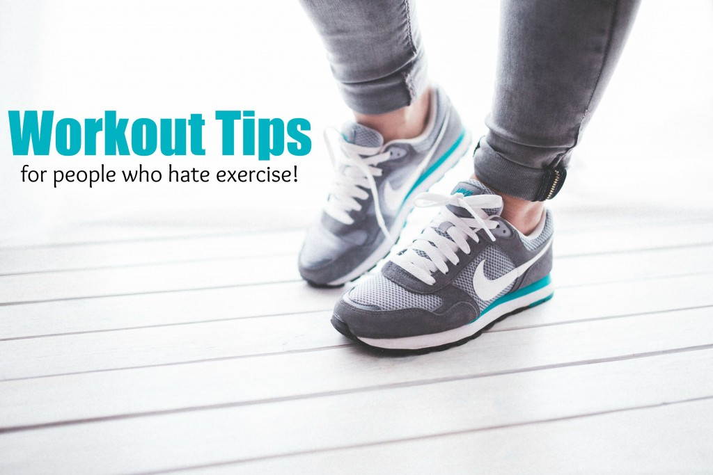 Workout Tips for People Who Hate Exercise