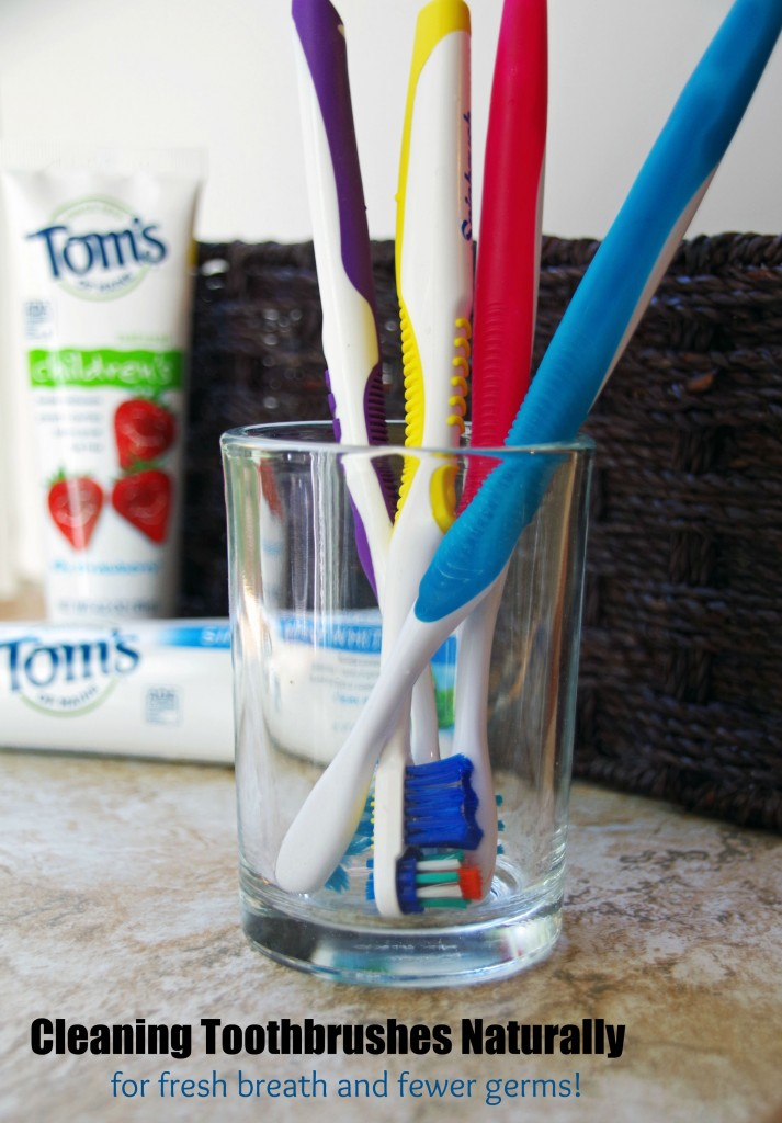 Cleaning Toothbrushes Naturally for fresh breath and fewer germs #NaturalGoodness #ad