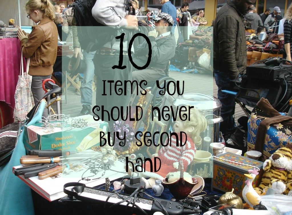 Items you should never buy second hand