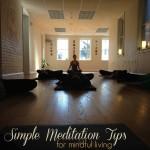 Simple Meditation Tips for Mindful Living