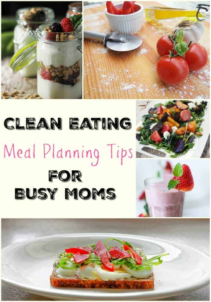 Clean Eating Meal Planning Tips for Busy Moms