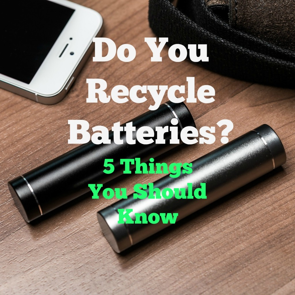 Do You Recycle Batteries Here are 5 things you should know about battery recycling