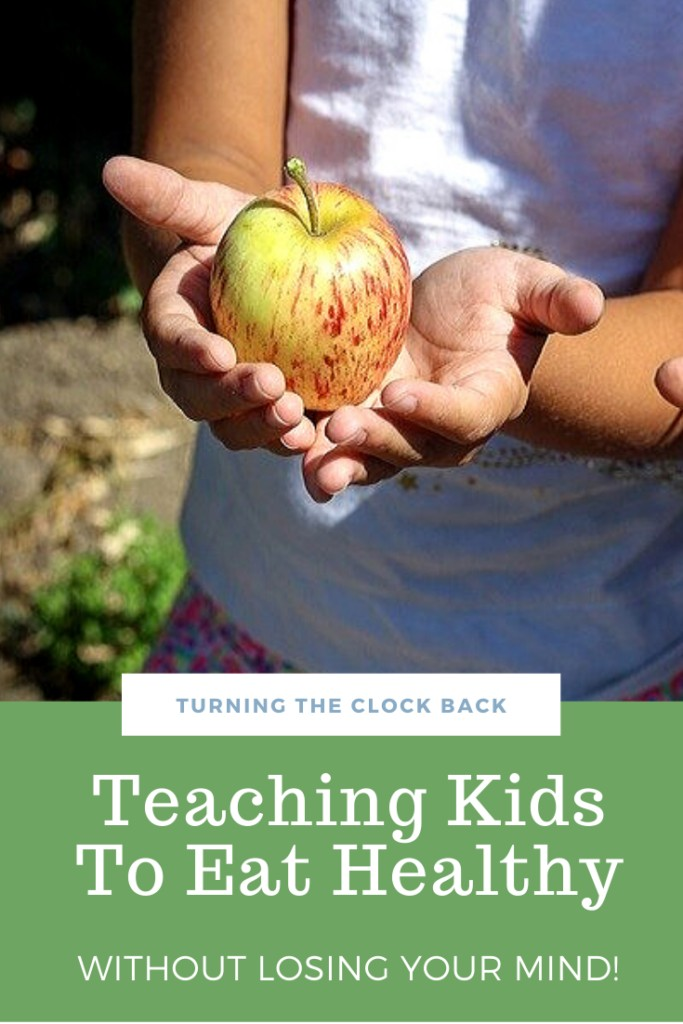 Teaching Kids To Eat Healthy without losing your mind!