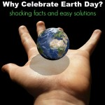 How to Celebrate Earth Day?  Shocking Facts and How YOU Can Help!