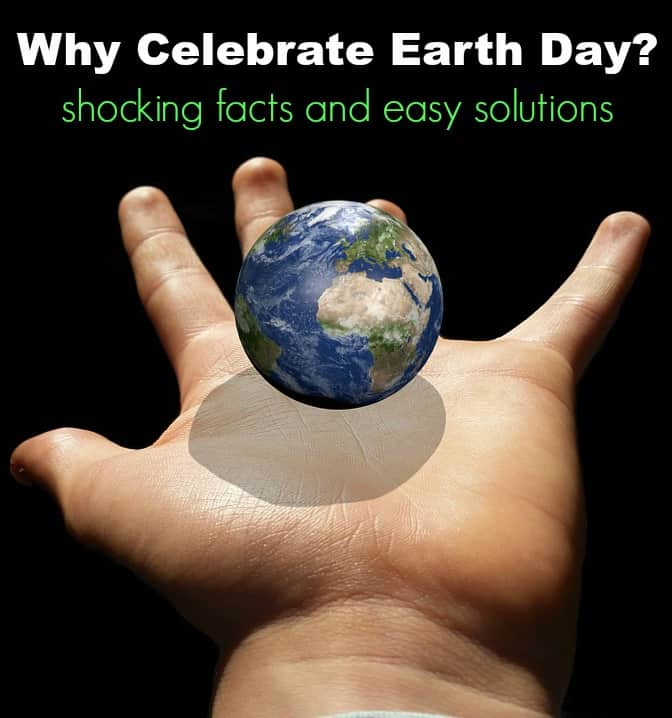 Why Celebrate Earth Day Shocking Facts and Easy Solutions