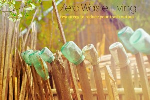 Zero Waste Living: One Man's Trash is Another Man's Treasure