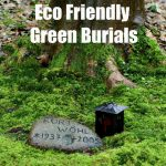 Eco Friendly Green Burials : Til a Green Death Do Us Part….