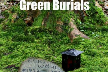 Eco Friendly Green Burials : Til a Green Death Do Us Part….