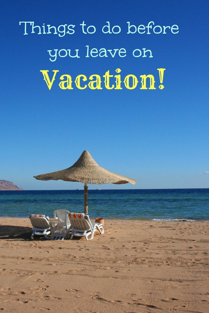 Things to do before leaving on vacation
